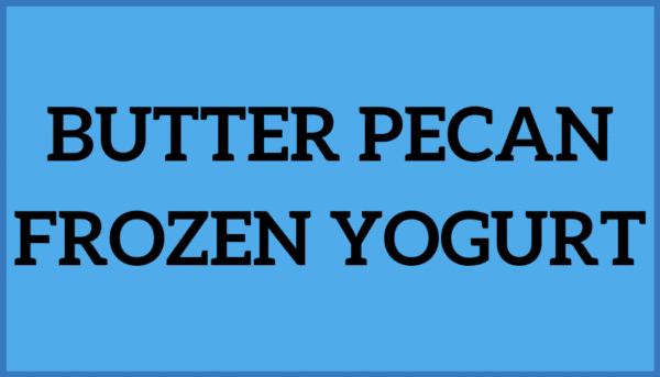 Butter Pecan Frozen Yogurt