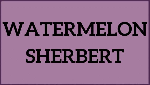 Watermelon Sherbert
